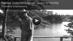 Relative Understanding - Appeal for Humility
